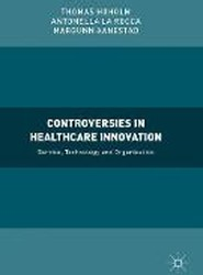 Controversies in Healthcare Innovation 2017