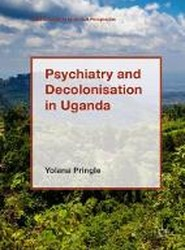 Psychiatry and Decolonisation in Uganda