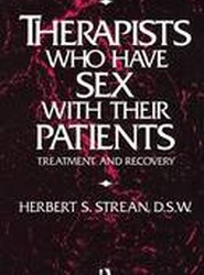 Therapists Who Have Sex with Their Patients