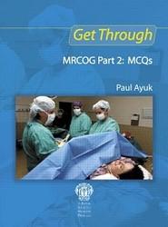 Get Through MRCOG Part 2: MCQs
