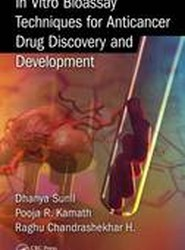 In Vitro Bioassay Techniques for Anticancer Drug Discovery and Development