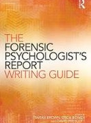 The Forensic Psychologists' Report Writing Guide