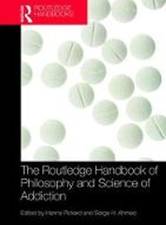 The Routledge Handbook of Philosophy and Science of Addiction