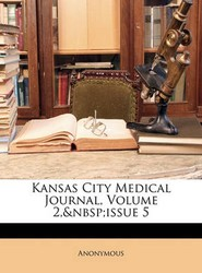 Kansas City Medical Journal, Volume 2, Issue 5