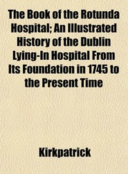 The Book of the Rotunda Hospital