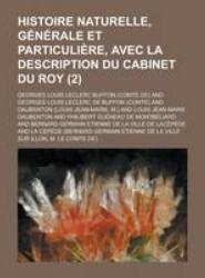 Histoire Naturelle, Generale Et Particuliere, Avec La Description Du Cabinet Du Roy (2)