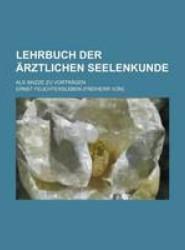 Lehrbuch Der Arztlichen Seelenkunde; ALS Skizze Zu Vortragen