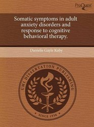 Somatic Symptoms in Adult Anxiety Disorders and Response to Cognitive Behavioral Therapy.