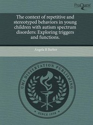 The Context of Repetitive and Stereotyped Behaviors in Young Children with Autism Spectrum Disorders
