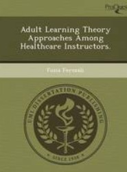Adult Learning Theory Approaches Among Healthcare Instructors