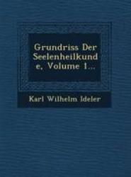 Grundriss Der Seelenheilkunde, Volume 1...
