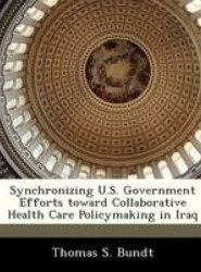 Synchronizing U.S. Government Efforts Toward Collaborative Health Care Policymaking in Iraq
