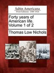 Forty Years of American Life. Volume 1 of 2