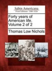 Forty Years of American Life. Volume 2 of 2