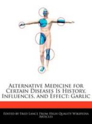 Alternative Medicine for Certain Diseases Is History, Influences, and Effect