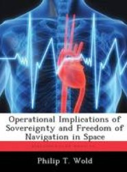 Operational Implications of Sovereignty and Freedom of Navigation in Space