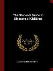 The Students Guide to Diseases of Children