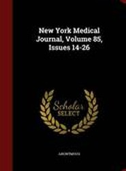 New York Medical Journal, Volume 85, Issues 14-26