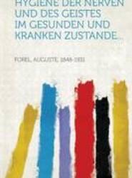 Hygiene Der Nerven Und Des Geistes Im Gesunden Und Kranken Zustande...