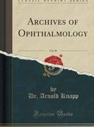 Archives of Ophthalmology, Vol. 49 (Classic Reprint)