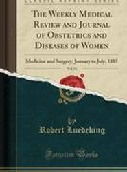 The Weekly Medical Review and Journal of Obstetrics and Diseases of Women, Vol. 11
