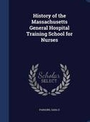 History of the Massachusetts General Hospital Training School for Nurses