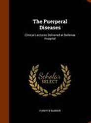 The Puerperal Diseases