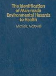 The Identification of Man-Made Environmental Hazards to Health