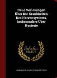 Neue Vorlesungen Uber Die Krankheiten Des Nervensystems, Insbesondere Uber Hysterie