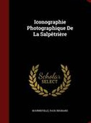 Iconographie Photographique de la Salpetriere