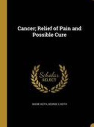 Cancer; Relief of Pain and Possible Cure