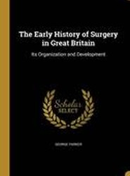 The Early History of Surgery in Great Britain
