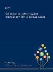 Risk Factors of Violence Against Healthcare Providers in Hospital Setting