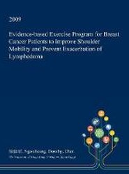 Evidence-Based Exercise Program for Breast Cancer Patients to Improve Shoulder Mobility and Prevent Exacerbation of Lymphedema