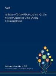A Study of Microrna-132 and -212 in Murine Granulosa Cells During Folliculogenesis