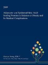 Adipocyte- And Epidermal-Fatty Acid-Binding Proteins in Relation to Obesity and Its Medical Complications