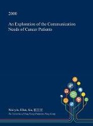 An Exploration of the Communication Needs of Cancer Patients