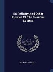 On Railway and Other Injuries of the Nervous System