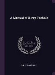 Manual of X-Ray Technic
