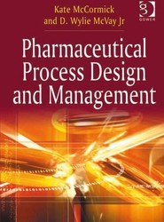 Pharmaceutical Process Design and Management