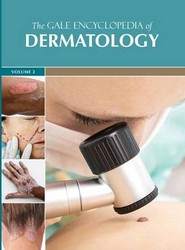 The Gale Encyclopedia of Dermatology
