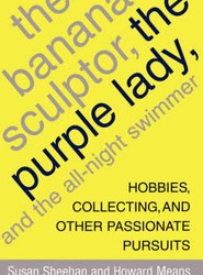 The Banana Sculptor, the Purple Lady, and the All-Night Swimmer