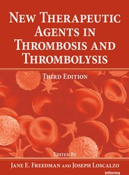 New Therapeutic Agents in Thrombosis and Thrombolysis, Third Edition