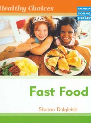 Healthy Choices Fast Food Macmillan Library