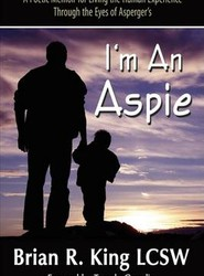 I'm An Aspie; A Poetic Memoir for Living the Human Experience Through the Eyes of Asperger's