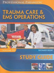 Trauma Care & EMS Operations, Volume III