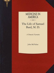 The Life of Samuel Bard, M. D.