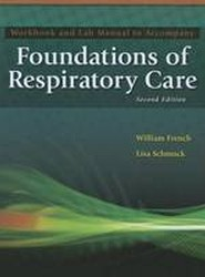 Workbook to Accompany Foundations of Respiratory Care