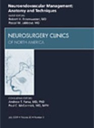 Neuroendovascular Management: Anatomy and Techniques, An Issue of Neurosurgery Clinics