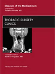 Diseases of the Mediastinum, An Issue of Thoracic Surgery Clinics